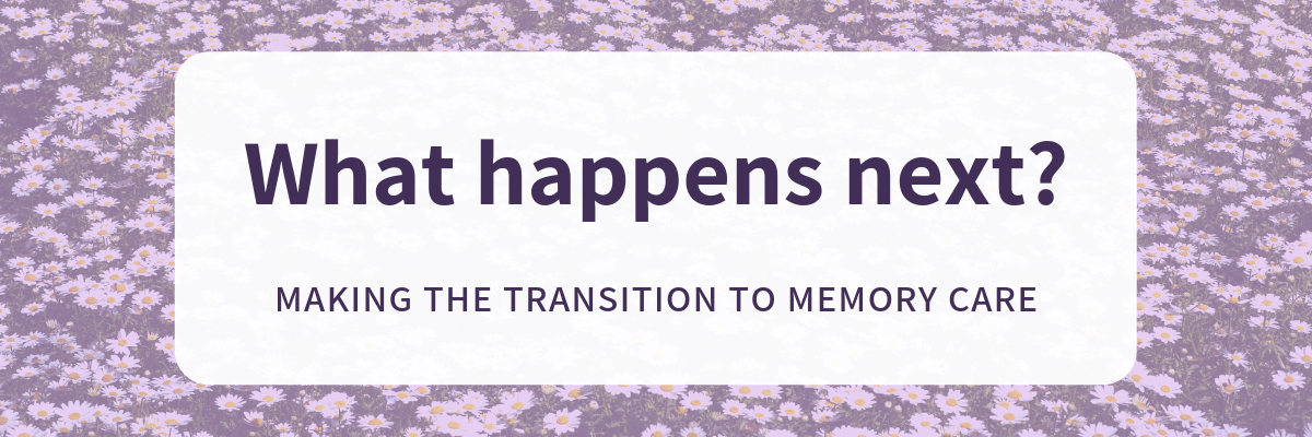 Making the Transition to Memory Care