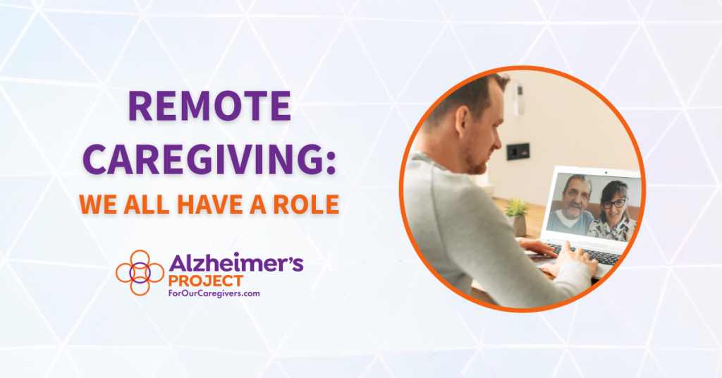 Remote Caregiving: We All Have a Role | Alzheimer's Project | ForOurCaregivers.com | Man sitting down talking to his parents on the computer
