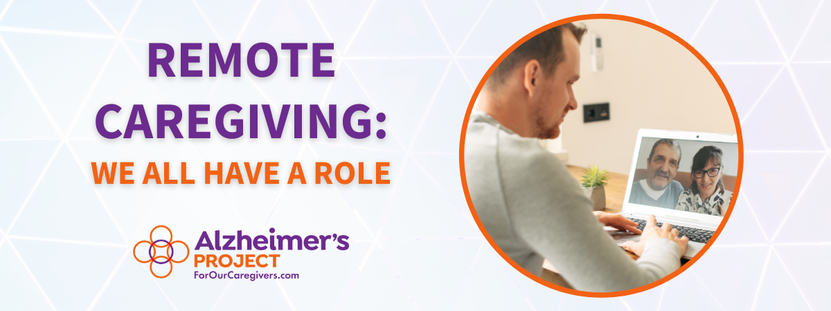 Remote Caregiving: We All Have a Role   Alzheimer's Project   Picture of a man talking to his parents on the computer